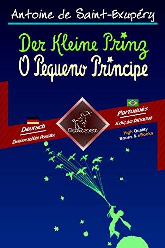 Der Kleine Prinz - O Pequeno Príncipe: Zweisprachiger paralleler Text - Texto bilíngue em paralelo: Deutsch - Brasilianisches Portugiesisch / Alemão - Português Brasileiro