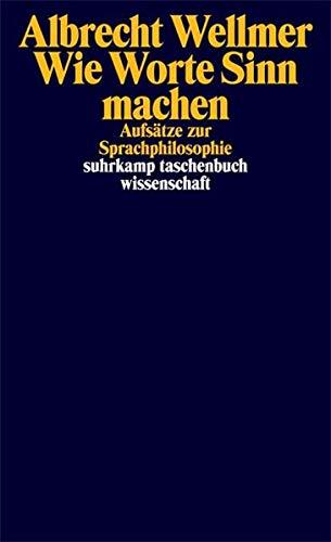 Wie Worte Sinn machen: Aufsätze zur Sprachphilosophie (suhrkamp taschenbuch wissenschaft)