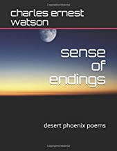 sense of endings: desert phoenix poems