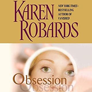 Obsession                   By:                                                                                                                                 Karen Robards                               Narrated by:                                                                                                                                 Joyce Bean                      Length: 11 hrs and 39 mins     74 ratings     Overall 4.0