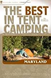 The Best in Tent Camping: Maryland Publisher: Menasha Ridge Press