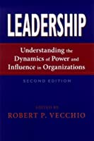 Leadership: Understanding the Dynamics of Power and Influence in Organizations, Second Edition by Unknown(2007-06-01)