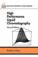 High Perform Liquid Chromatography 2e (Analytical Chemistry by Open Learning)