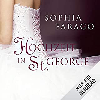 Hochzeit in St. George                   Autor:                                                                                                                                 Sophia Farago                               Sprecher:                                                                                                                                 Nora Jokhosha                      Spieldauer: 10 Std. und 33 Min.     244 Bewertungen     Gesamt 4,4