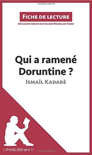 Qui a ramené Doruntine ? d'Ismaïl Kadaré (Fiche de lecture): Résumé complet et analyse détaillée de l'oeuvre