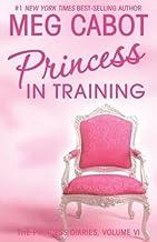 Princess in Training: The Princess Diaries, Volume 6