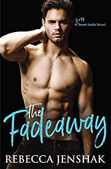 The Fadeaway: A College Sports Romance (Smart Jocks Book 2) by [Rebecca Jenshak]