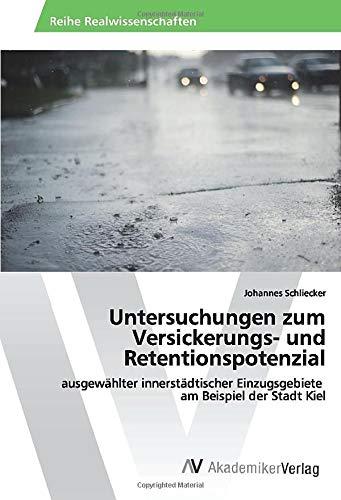 Untersuchungen zum Versickerungs- und Retentionspotenzial:...