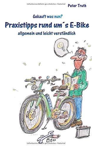 Praxistipps rund um's E-Bike allgemein und leicht verständlich: E-Bike gekauft - was nun?