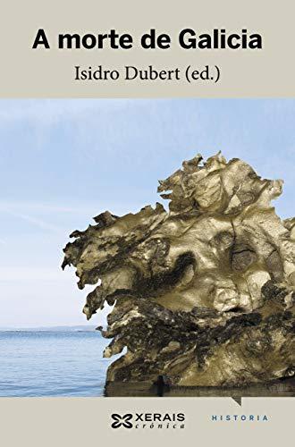 A morte de Galicia (EDICIÓN LITERARIA - CRÓNICA E-book) (Galician Edition)