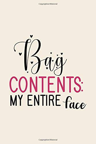 Bag Contents: My Entire Face: Funny Nude Stylist Notebook Journal, Lined Composition Notebook, Hairdresser Notebook, Lash Styling Notebook,Hairstylist ... Make Up Lover Notebook with Quotes, Band 24)