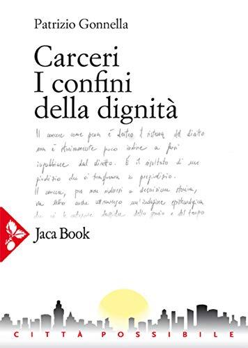 Carceri: I confini della dignità (Italian Edition)
