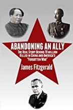 Abandoning an Ally: The Real Story Behind 70 Million Killed in China and America's