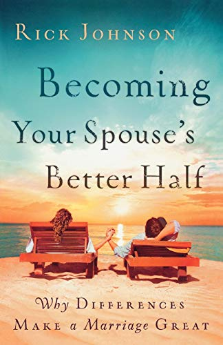 Download Becoming Your Spouse's Better Half: Why Differences Make a Marriage Great 0800732502