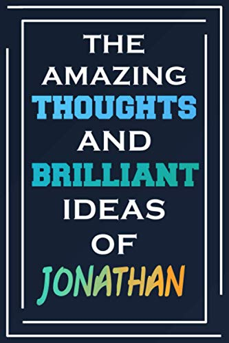 The Amazing Thoughts And Brilliant Ideas Of Jonathan: Blank Lined Notebook