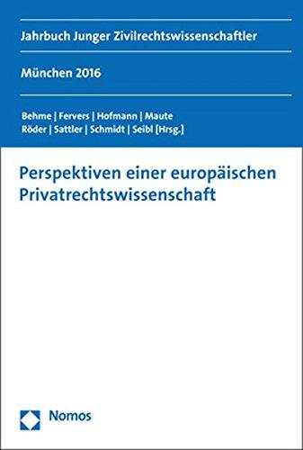 Perspektiven einer europäischen Privatrechtswissenschaft: Jahrbuch Junger Zivilrechtswissenschaftler