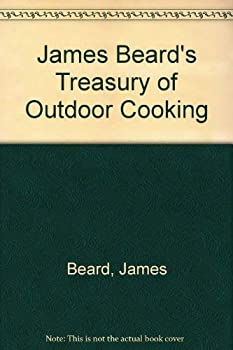 James Beard's Treasury of Outdoor Cooking 0831707127 Book Cover