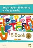 Buchstaben-Einführung leicht gemacht: Das Rundum-sorglos-Paket von A bis Z (1. Klasse) (German Edition)