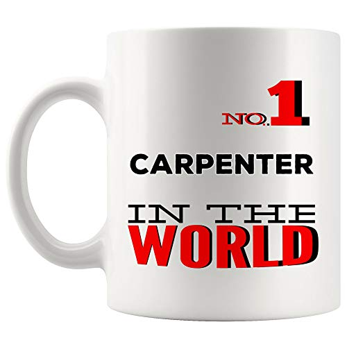 No1 Number One Carpenter Mug Best Coffee Cup Mugs Gift Proud World Best Ever Greatest Coolest Thanksgiving | Funny World Best Gift woodworker Graduation bricklayer Wood Maker Sculptor