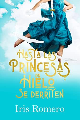 Hasta las princesas de hielo se derriten de Iris Romero Bermejo