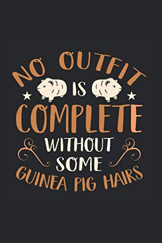 No Outfit is Complete Without Some Guinea Pig Hairs   Meerschweinchen Motiv Camping Tagebuch: Notizbuch A5 120 Seiten liniert
