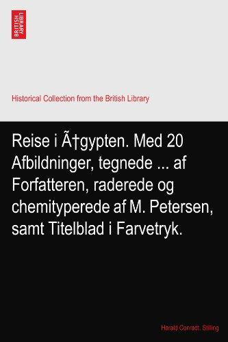 Reise i Ægypten. Med 20 Afbildninger, tegnede ... af Forfatteren, raderede og chemityperede af M. Petersen, samt Titelblad i Farvetryk.