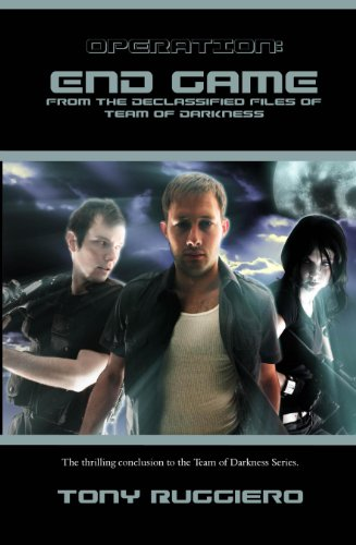 Operation: End Game (From the Declassified Files of Team of Darkness Book 4) (English Edition)