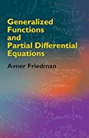 Generalized Functions and Partial Differential Equations (Dover Books on Mathematics)