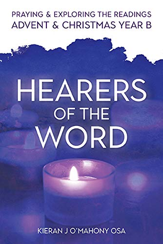 Hearers of the Word: Praying and Exploring the Readings for Advent and Christmas, Year B