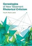 Genealogies of New Testament Rhetorical Criticism