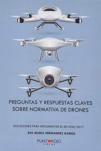PREGUNTAS Y RESPUESTAS CLAVE SOBRE NORMATIVA DE DRONES