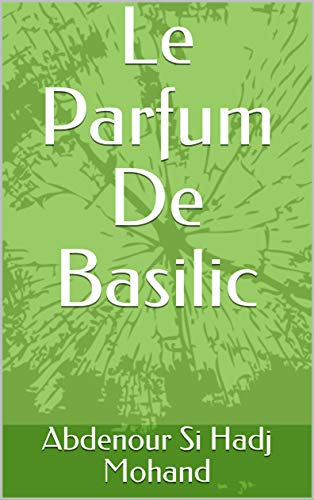 Le Parfum De Basilic (French Edition)