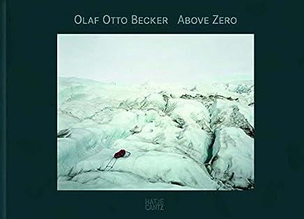 Olaf Otto Becker: Above Zero