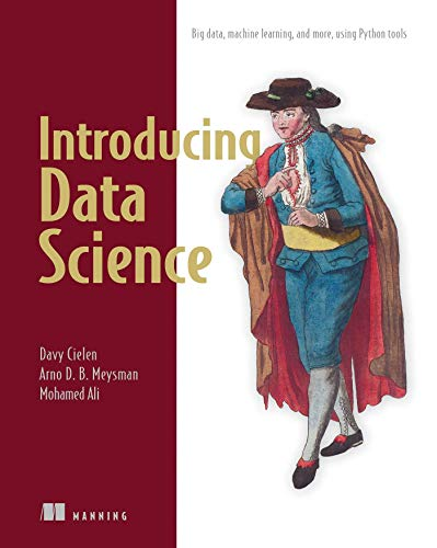 Compare Textbook Prices for Introducing Data Science: Big Data, Machine Learning, and more, using Python tools 1st Edition ISBN 9781633430037 by Davy Cielen,Arno Meysman,Mohamed Ali