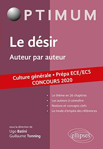 Le désir. Auteur par auteur. Culture générale. Prépa ECE/ECS. Concours 2020