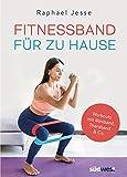 Fitnessband für zu Hause: Workouts mit Miniband, Theraband & Co.