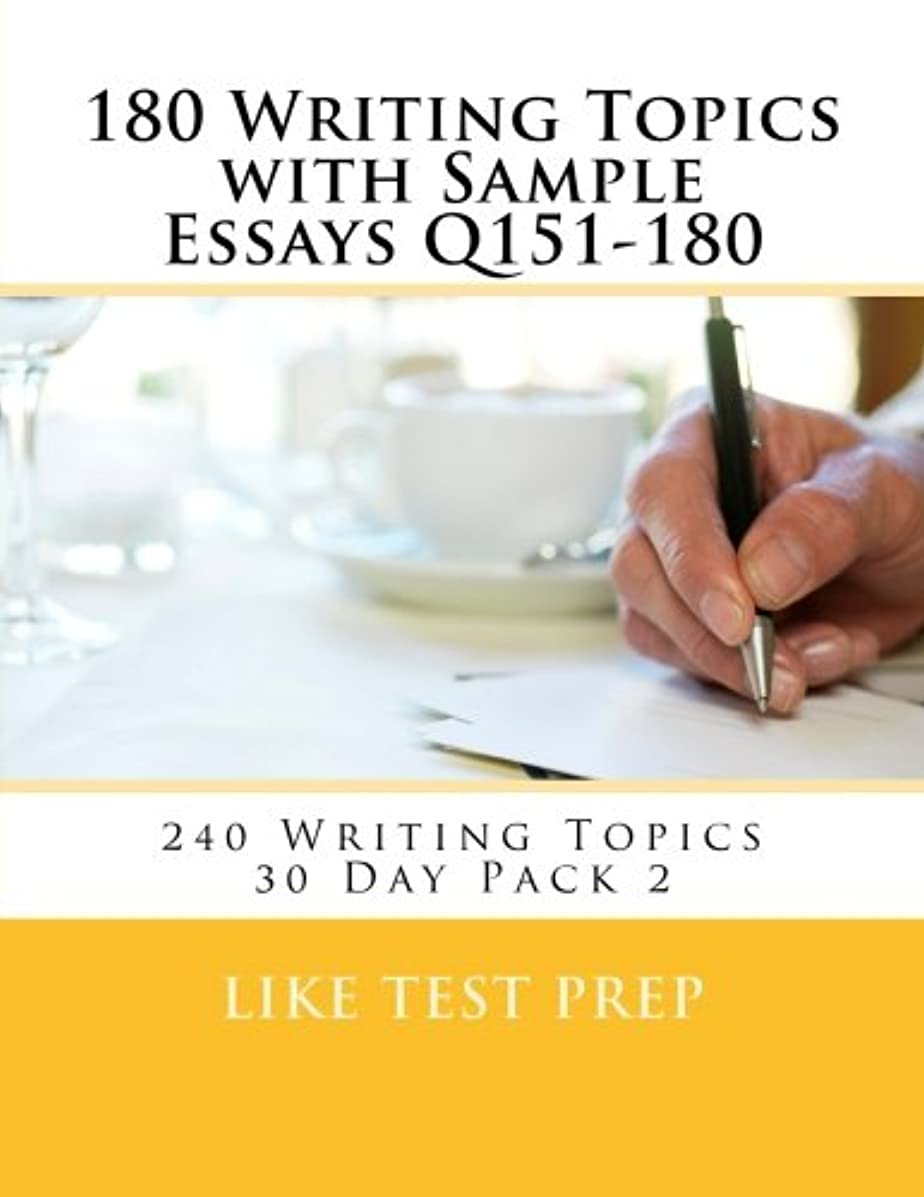 海外で伝染病ブラウン180 Writing Topics With Sample Essays Q151-180: 240 Writing Topics 30 Day Pack 2
