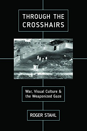 Through the Crosshairs: War, Visual Culture, and the Weaponized Gaze (War Culture) (English Edition)