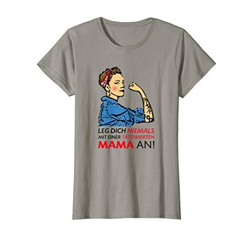 Damen Leg dich niemals mit einer tätowierten Mama an! Outfit T-Shirt