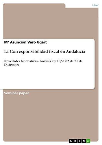La Corresponsabilidad fiscal en Andalucia: Novedades Normativas - Analisis ley 10/2002 de 21 de Diciembre