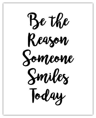 Be The Reason Someone Smiles Today Inspirational Wall Art Poster: Unique (8x10) Unframed Motivational Wall Art For Home & Office Decor - Typography Art Print Wall Decor Gift Idea
