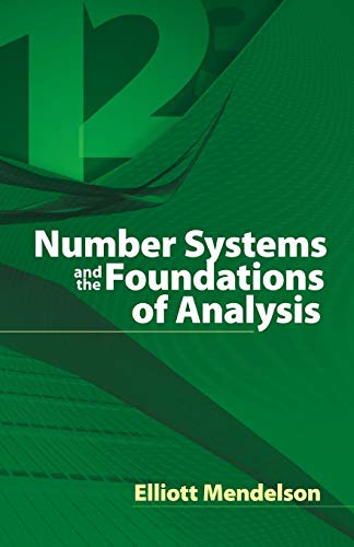 Compare Textbook Prices for Number Systems and the Foundations of Analysis Dover Books on Mathematics  ISBN 9780486457925 by Mendelson, Elliott,Mathematics