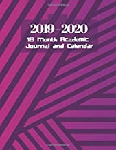 2019-2020 18 Month Academic Journal and Calendar: Simple Easy To Use July 2019 to December 2020 Academic Daily Weekly Monthly and Year Calendar ... with over 180 pages. (Academic Organizer)