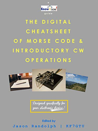 The Digital Cheatsheet of Morse Code & Introductory CW Operations (Knowitnow!) (English Edition)
