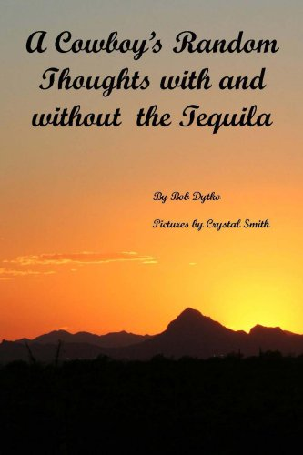 A Cowboy's Random Thoughts With and  With out the Tequila (English Edition)