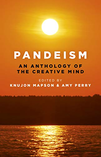 Compare Textbook Prices for Pandeism: An Anthology of the Creative Mind  ISBN 9781789041033 by Mapson, Knujon,Perry, Amy
