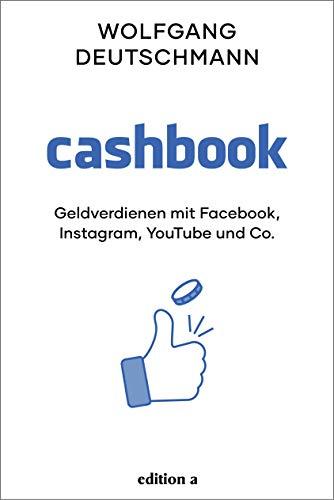 Cashbook: Geldverdienen mit Facebook, Instagram, Youtube und Co.