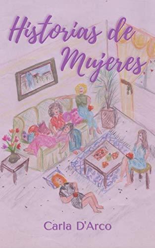 Historias de Mujeres de Carla D' Arco