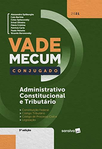 Vade Mecum Conjugado - Administrativo, Constitucional e Tributário - 3ª Edição 2021