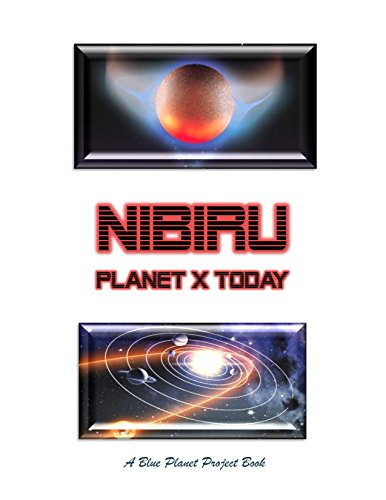 NIBIRU PLANET X TODAY: Anunnaki Aliens, UfOs, A Blue Planet Project (English Edition)